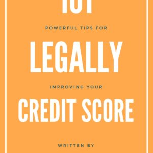 101 Powerful Tips to Legally Improve Your Credit Score